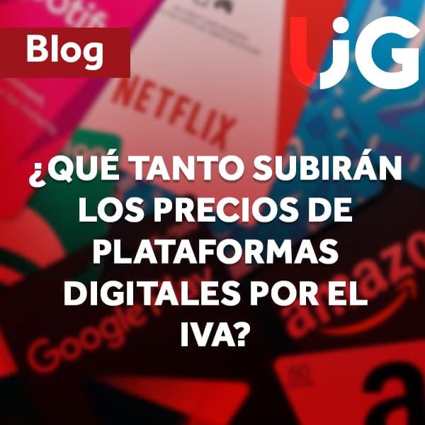 ¿Qué tanto subirán los precios de plataformas digitales por el IVA?