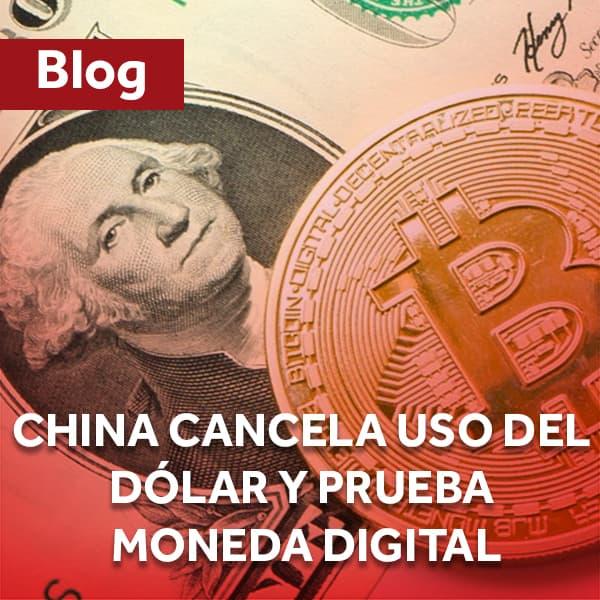 China cancela uso del dólar y prueba moneda digital